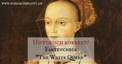 "Historisch korrekt? Faktencheck ""The White Queen"""