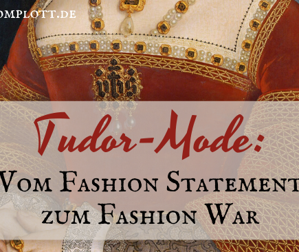 Tudor-Mode: Vom Fashion Statement zum Fashion War