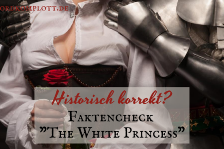 "Historisch korrekt? Faktencheck ""The White Princess"""